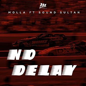 No Delay