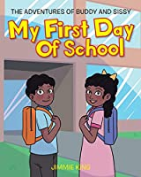 My First Day of School: The Adventures of Buddy and Sissy