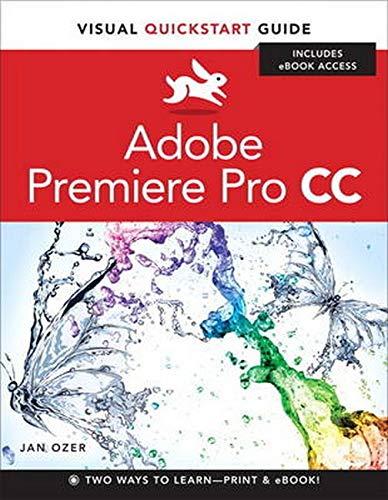 Adobe Premiere Pro CC: Visual Quickstart Guide (Visual Quickstart Guides)