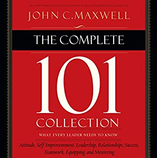 The Complete 101 Collection     What Every Leader Needs to Know              By:                                                                                                                                 John C. Maxwell                               Narrated by:                                                                                                                                 Sean Runnette                      Length: 17 hrs and 24 mins     28 ratings     Overall 4.8