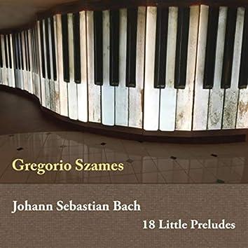 Johann Sebastian Bach: 18 Little Preludes