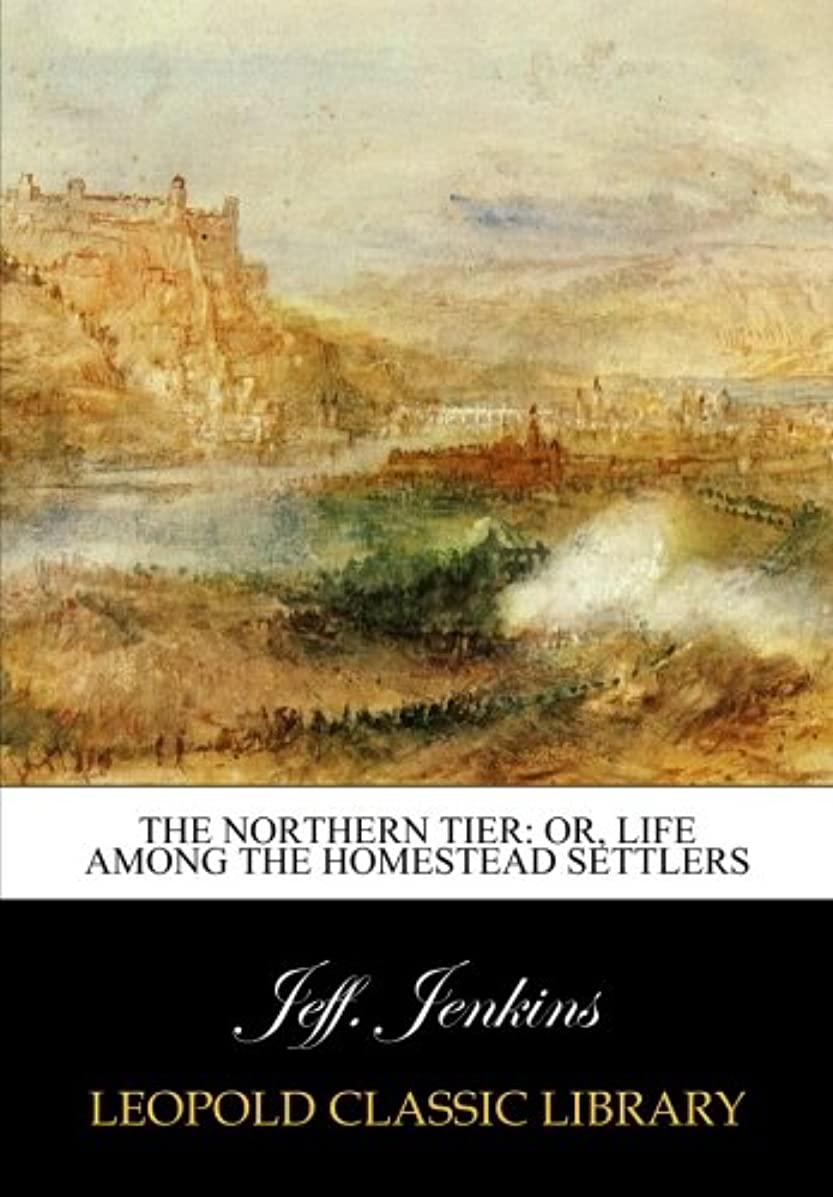 十分にフィットネスすすり泣きThe northern tier: or, Life among the homestead settlers