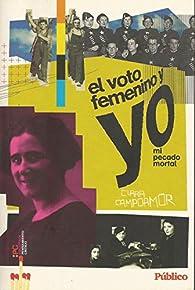 EL VOTO FEMENINO Y YO - MI PECADO MORTAL par Clara Campoamor