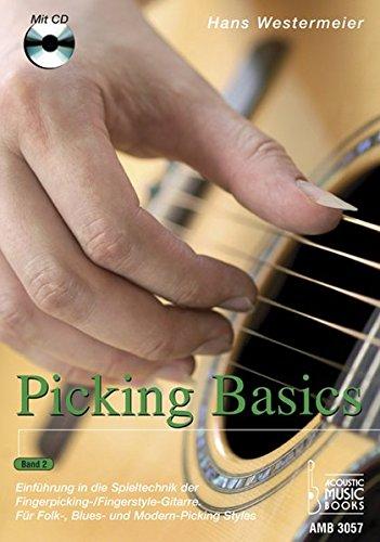 Picking Basics: Einführung in die Spieltechnik der Fingerpicking-/Fingerstyle-Gitarre. Für Folk-, Blues- und Modern-Picking Styles. Band 2