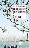 Gebrauchsanweisung für China: 11. aktualisierte Auflage 2017 - Kai Strittmatter