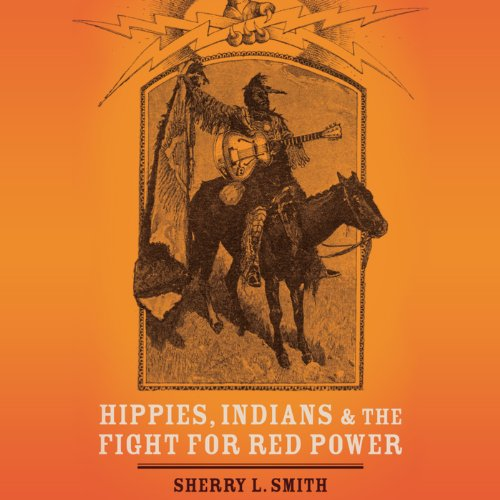 Hippies, Indians, and the Fight for Red Power  audiobook cover art