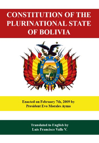 Constitution of the Plurinational State of Bolivia (Bolivian Constitution Book 1) (English Edition)