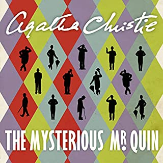 The Mysterious Mr. Quin                   By:                                                                                                                                 Agatha Christie                               Narrated by:                                                                                                                                 Hugh Fraser                      Length: 8 hrs and 48 mins     194 ratings     Overall 4.3