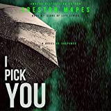 I Pick You: A High-Voltage Contemporary Christian Fiction Thriller (Signs of Life Series, Book 3)