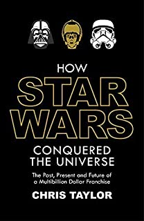 How Star Wars Conquered the Universe: The Past, Present, and Future of a Multibillion Dollar Franchise Hardcover – May 4, 2015