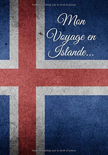 Mon Voyage en Islande…: Souvenez-vous de votre périple longtemps après votre retour ! 100 pages de Notes à compléter au gré de vos aventures. 17,78 x 25,4 cm PDF Books