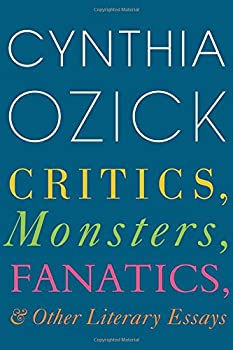 Critics, Monsters, Fanatics, and Other Literary Essays 0544703715 Book Cover