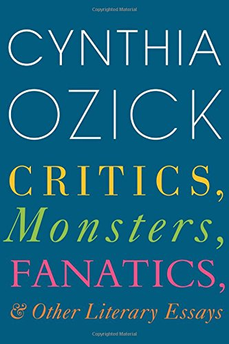 Image of Critics, Monsters, Fanatics, and Other Literary Essays