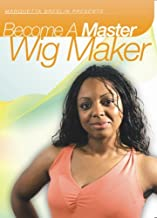 Become A Master Wig Maker by Marquetta A. Breslin