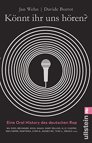 Könnt ihr uns hören?: Eine Oral History des deutschen Rap