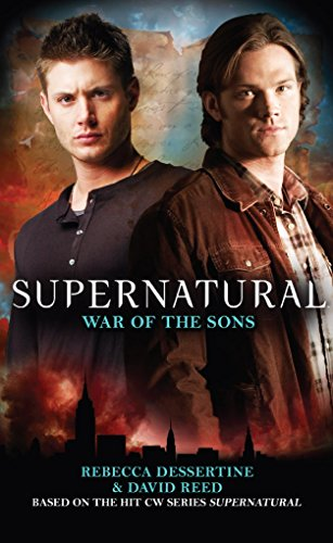 Compare Textbook Prices for Supernatural : War of the Sons Media tie-in Edition ISBN 9781848566019 by Dessertine, Rebecca,Reed, David