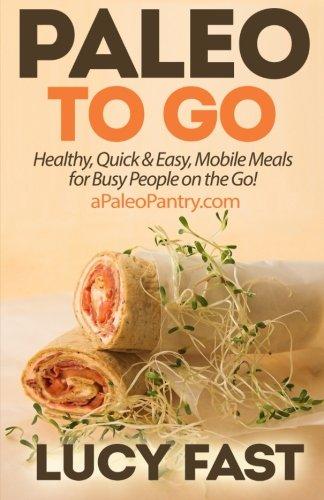 Download Paleo to Go (Paleo Diet Solution) 1500949191