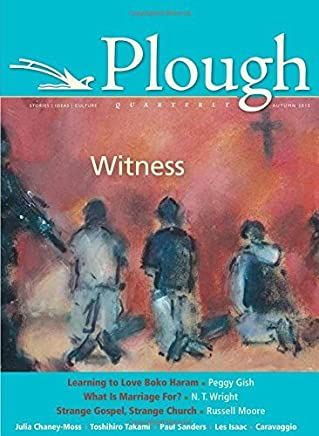 Plough Quarterly No. 6: Witness by Russell Moore (2015-08-21)