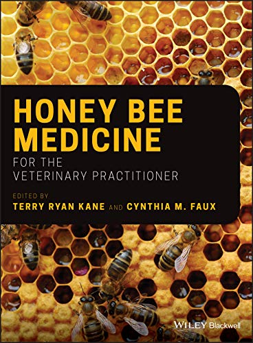 Compare Textbook Prices for Honey Bee Medicine for the Veterinary Practitioner 1 Edition ISBN 9781119583370 by Kane, Terry Ryan,Faux, Cynthia M.