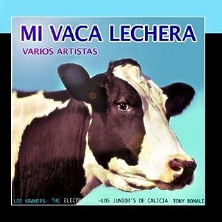 Mi Vaca Lechera by Various Artists