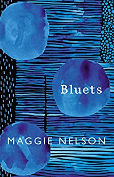 Bluets by [Maggie Nelson]