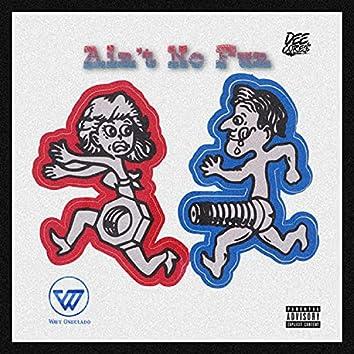 Ain't No Fun (feat. Dee Cores)