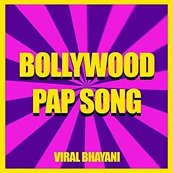 Bollywood Pap Song