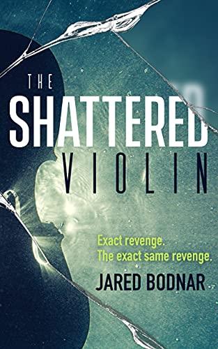 The Shattered Violin by Jared Bodnar ebook deal