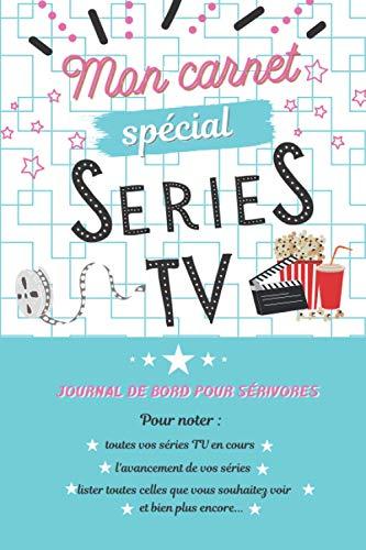 Mon Carnet Spécial Séries TV: Pour critiquer et enregistrer vos séries favorites - romantique sitcom action fantastique fantaisie - cahier nominal de 100 pages préremplies