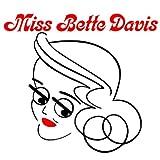 Miss Bette Davis