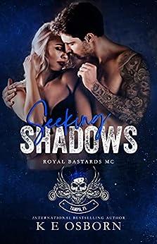 Seeking Shadows (Royal Bastards MC Tampa Chapter Book 3) by [K E Osborn]