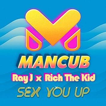 Sex You Up (ManCub x Ray J)