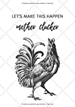 Let's Make This Happen Mother Clucker: Rezeptbuch zur Aufbewahrung Ihrer Rezeptsammlung und zum Schreiben Ihrer Lieblingsr...