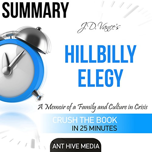 Summary of Hillbilly Elegy by J.D. Vance: A Memoir of a Family and Culture In Crisis audiobook cover art