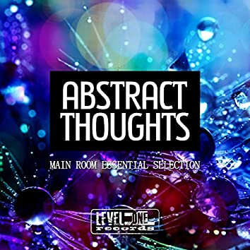 Abstract Thoughts (Main Room Essential Selection)