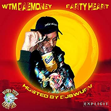 Party Heart (feat. DaeMoney)