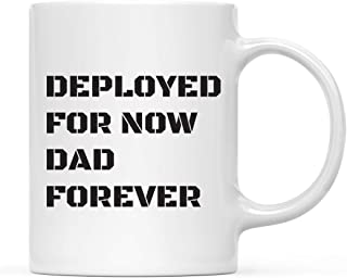 Andaz Press 11oz. Father's Day Coffee Mug Gift, Deployed for Now, Dad Forever, Military Style Font, 1-Pack, Funny Dad Birthday Christmas Gift Ideas