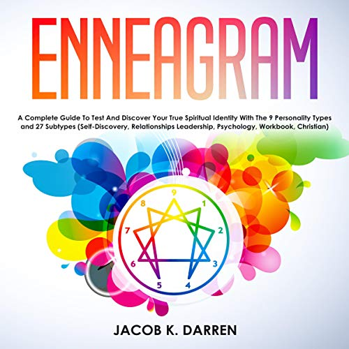 Couverture de Enneagram: A Complete Guide to Test and Discover Your True Spiritual Identity with the 9 Personality Types and 27 Subtypes
