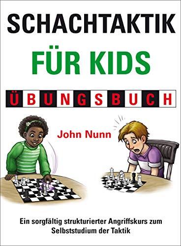 Schachtaktik für Kids Übungsbuch (Schach für Kids)