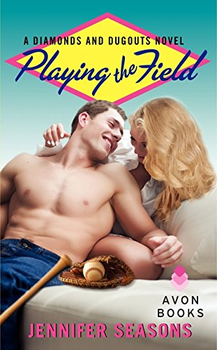 Playing the Field: A Diamonds and Dugouts Novel