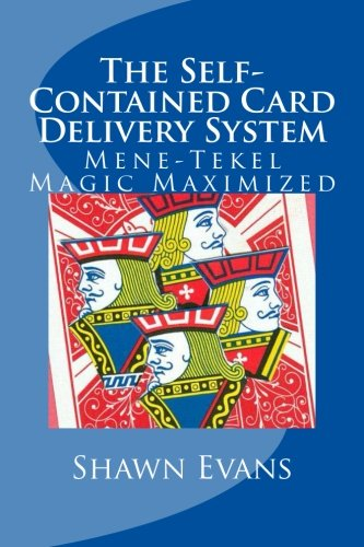 The Self-Contained Card Delivery System: Mene-Tekel Magic Maximized