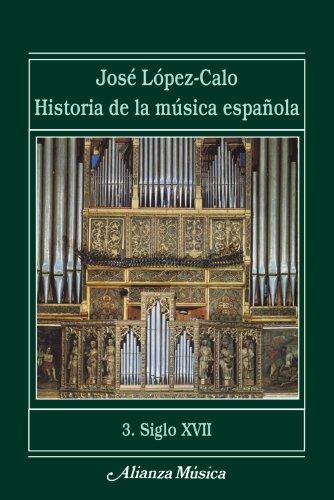 Historia de la música española. 3. Siglo XVII (Alianza Música (Am))