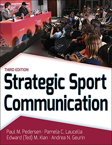 Compare Textbook Prices for Strategic Sport Communication Third Edition ISBN 9781492594499 by Pedersen, Paul M.,Laucella, Pamela,Kian, Edward,Geurin, Andrea