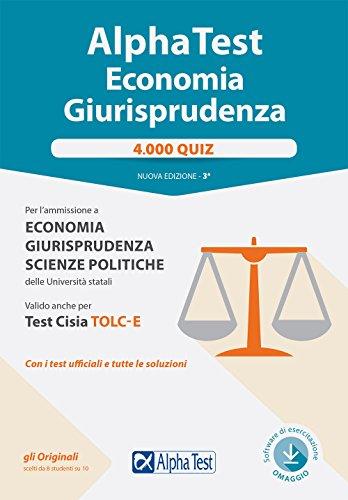 Alpha test economia e giurisprudenza. 4.000 quiz. Nuova ediz. Con Contenuto digitale per download