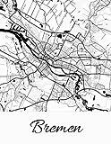 Bremen: Deine Stadt, deine Region, deine Heimat! | Notizbuch DIN A4 liniert 120 Seiten Geschenk (German Edition)