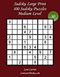 Sudoku Large Print for Adults – Medium Level – N°30: 100 Medium Sudoku Puzzles – Puzzle Big Size (8.3x8.3) and Large Print (36 points) (Sudoku Large Print - Medium)