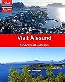 Visit Ålesund: Norway's most beautiful town
