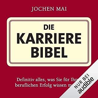 Die Karrierebibel                   Autor:                                                                                                                                 Jochen Mai                               Sprecher:                                                                                                                                 Richard Barenberg                      Spieldauer: 14 Std. und 50 Min.     179 Bewertungen     Gesamt 4,0