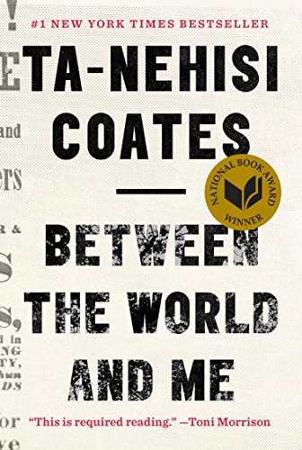 Compare Textbook Prices for Between the World and Me 1 Edition ISBN 8601423687360 by Coates, Ta-Nehisi