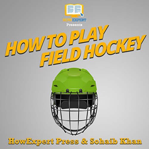 How to Play Field Hockey audiobook cover art